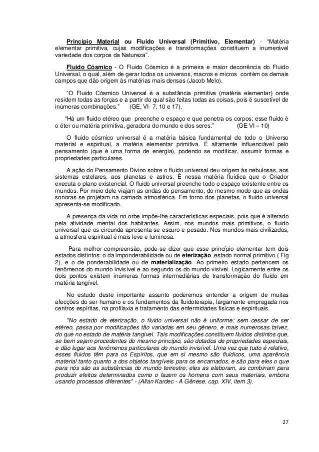 """27 Princípio Material ou Fluido Universal (Primitivo, Elementar) - """"Matéria elementar primitiva, cujas modificações e tran..."""