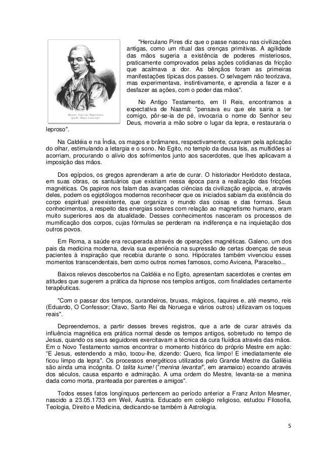 """5 """"Herculano Pires diz que o passe nasceu nas civilizações antigas, como um ritual das crenças primitivas. A agilidade das..."""