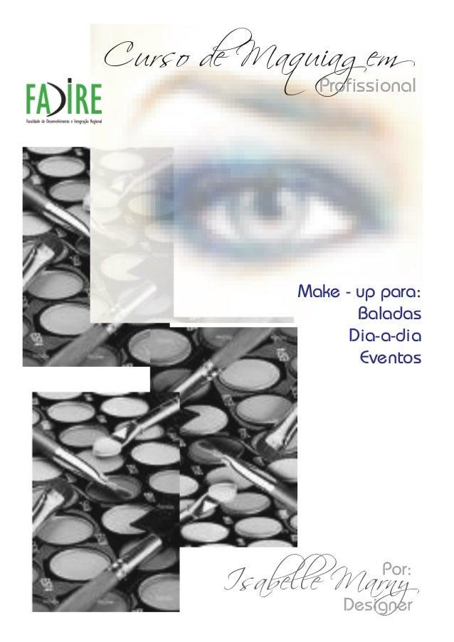 Curso de Maquiagem  Profissional  Make - up para:  Baladas  Dia-a-dia  Eventos