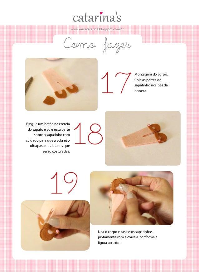 www.ericacatarina.blogspot.com.br  Como fazer  17 Pregue um botão na correia do sapato e cole essa parte sobre o sapatinho...