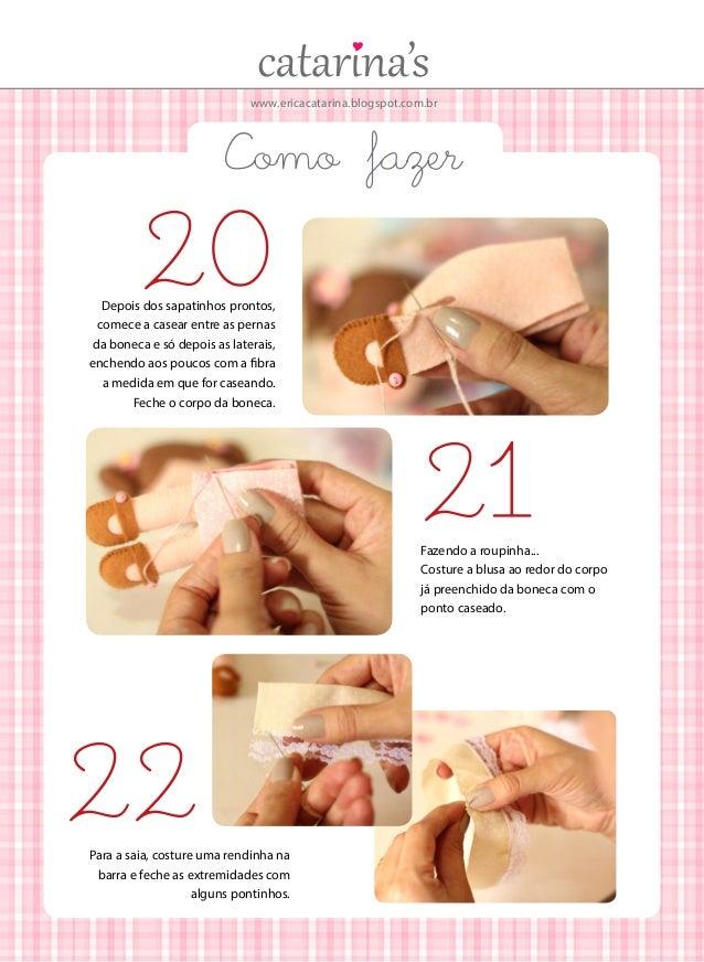 www.ericacatarina.blogspot.com.br  Como fazer  20  Depois dos sapatinhos prontos, comece a casear entre as pernas da bonec...