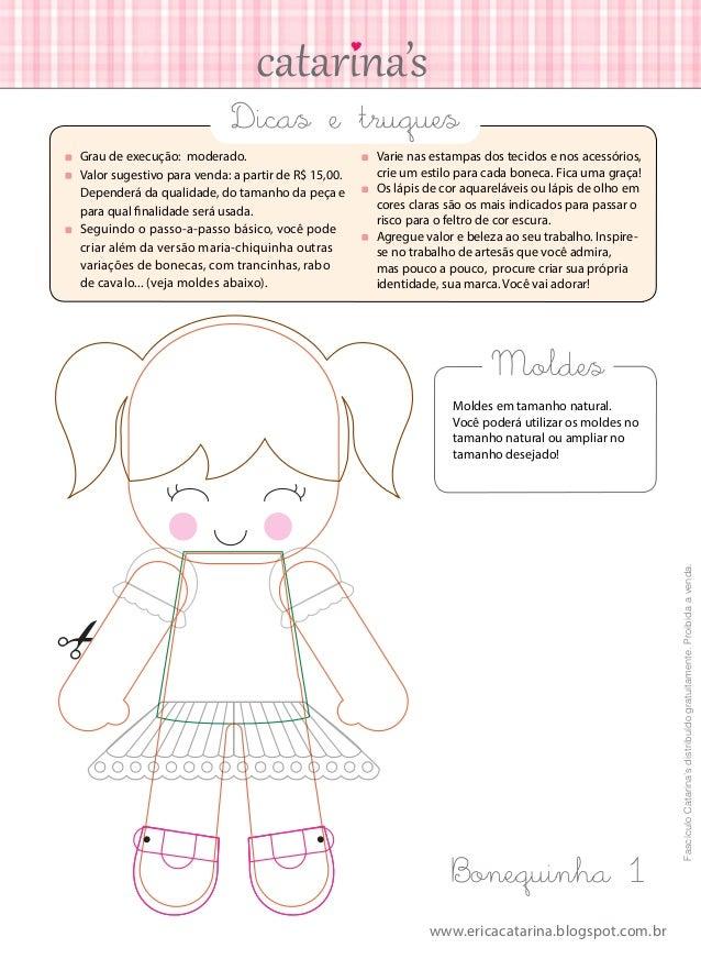 Dicas e truques  Varie nas estampas dos tecidos e nos acessórios, crie um estilo para cada boneca. Fica uma graça!  Os l...