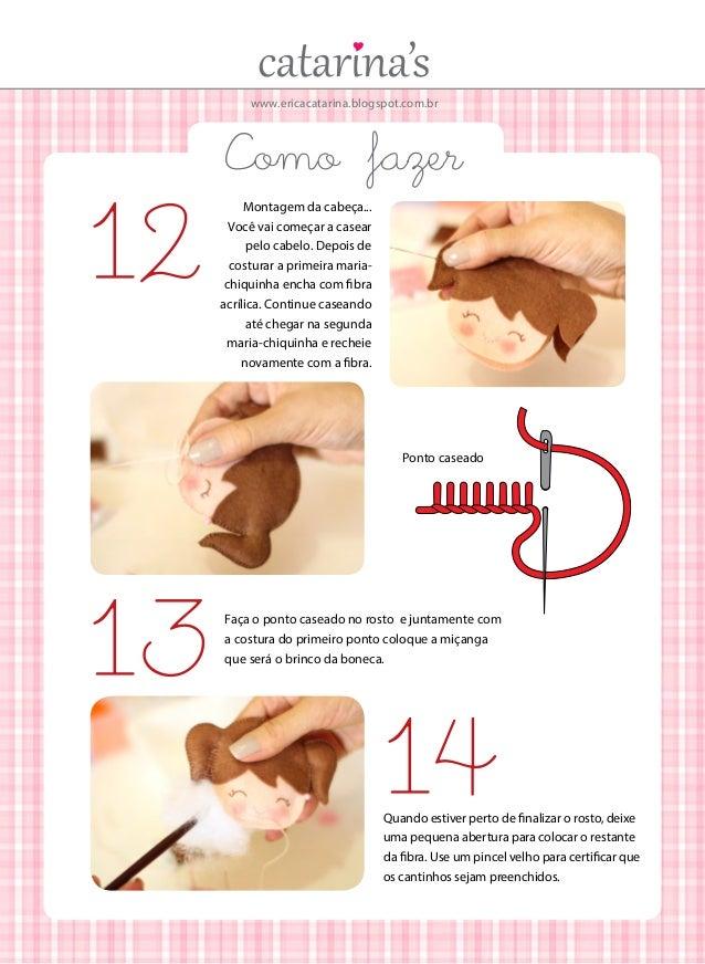 www.ericacatarina.blogspot.com.br  12  Como fazer Montagem da cabeça... Você vai começar a casear pelo cabelo. Depois de c...