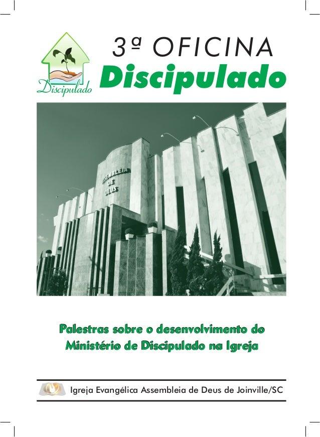 3ª OFICINA                 discipulado@adjoinville.org.br   www.discipulado.adjoinville.org.br         Palestras sobre o d...