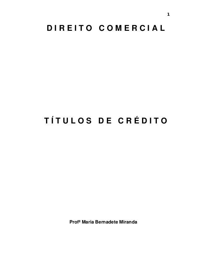 1 D I R E I T O C O M E R C I A L T Í T U L O S D E C R É D I T O Profª Maria Bernadete Miranda