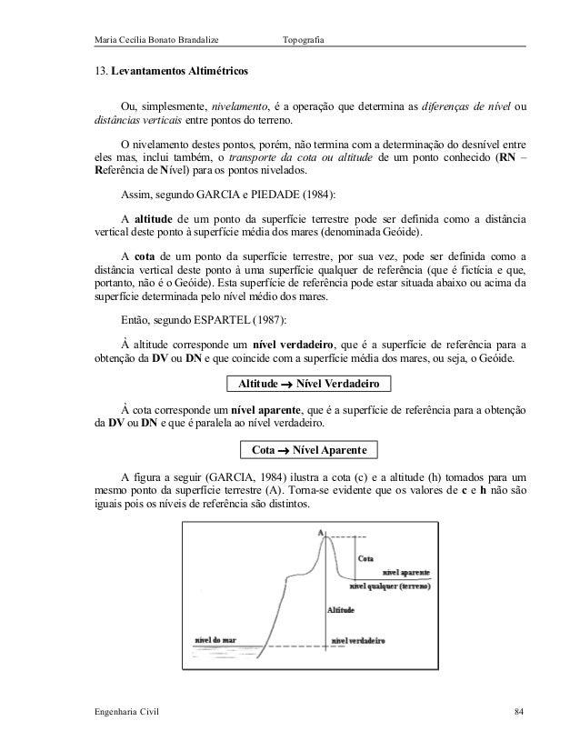 Maria Cecília Bonato Brandalize Topografia 13. Levantamentos Altimétricos Ou, simplesmente, nivelamento, é a operação que ...
