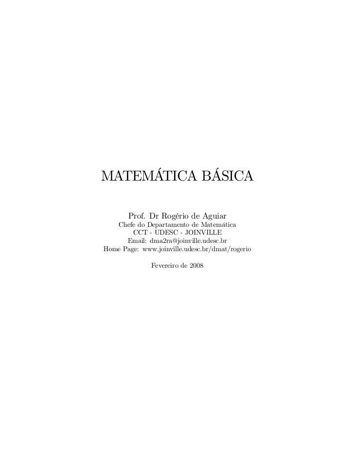 MATEMÁTICA BÁSICA       Prof. Dr Rogério de Aguiar   Chefe do Departamento de Matemática        CCT - UDESC - JOINVILLE   ...
