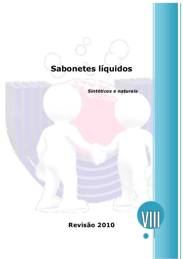Sabonetes líquidos  Sintéticos e naturais  Revisão 2010