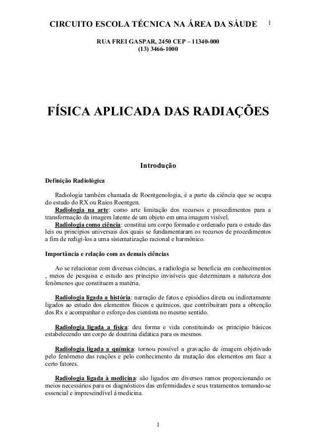 CIRCUITO ESCOLA TÉCNICA NA ÁREA DA SÁUDE 1 1 RUA FREI GASPAR, 2450 CEP – 11340-000 (13) 3466-1000 FÍSICA APLICADA DAS RADI...