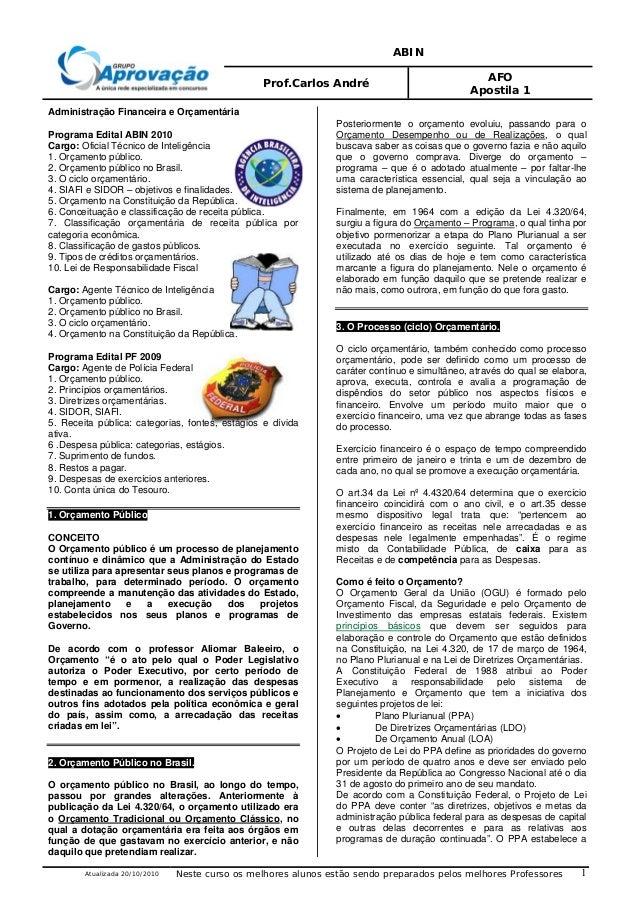 ABIN Prof.Carlos André AFO Apostila 1 Atualizada 20/10/2010 Neste curso os melhores alunos estão sendo preparados pelos me...