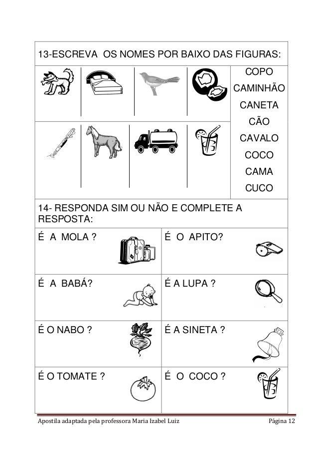 Apostila adaptada pela professora Maria Izabel Luiz Página 12 13-ESCREVA OS NOMES POR BAIXO DAS FIGURAS: COPO CAMINHÃO CAN...