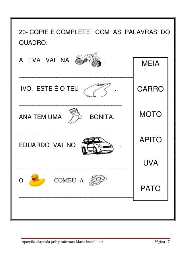 Apostila adaptada pela professora Maria Izabel Luiz Página 17 20- COPIE E COMPLETE COM AS PALAVRAS DO QUADRO: A EVA VAI NA...