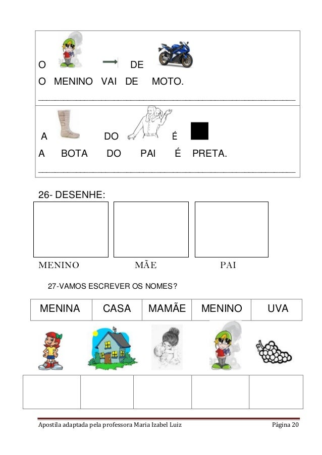 Apostila adaptada pela professora Maria Izabel Luiz Página 20 O DE O MENINO VAI DE MOTO. _________________________________...