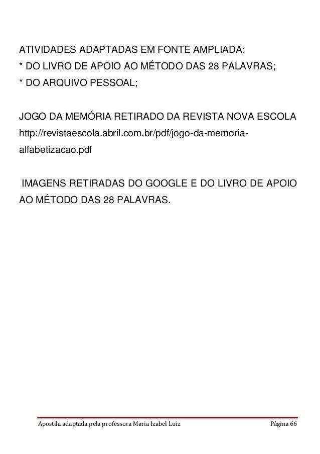 Apostila adaptada pela professora Maria Izabel Luiz Página 66 ATIVIDADES ADAPTADAS EM FONTE AMPLIADA: * DO LIVRO DE APOIO ...