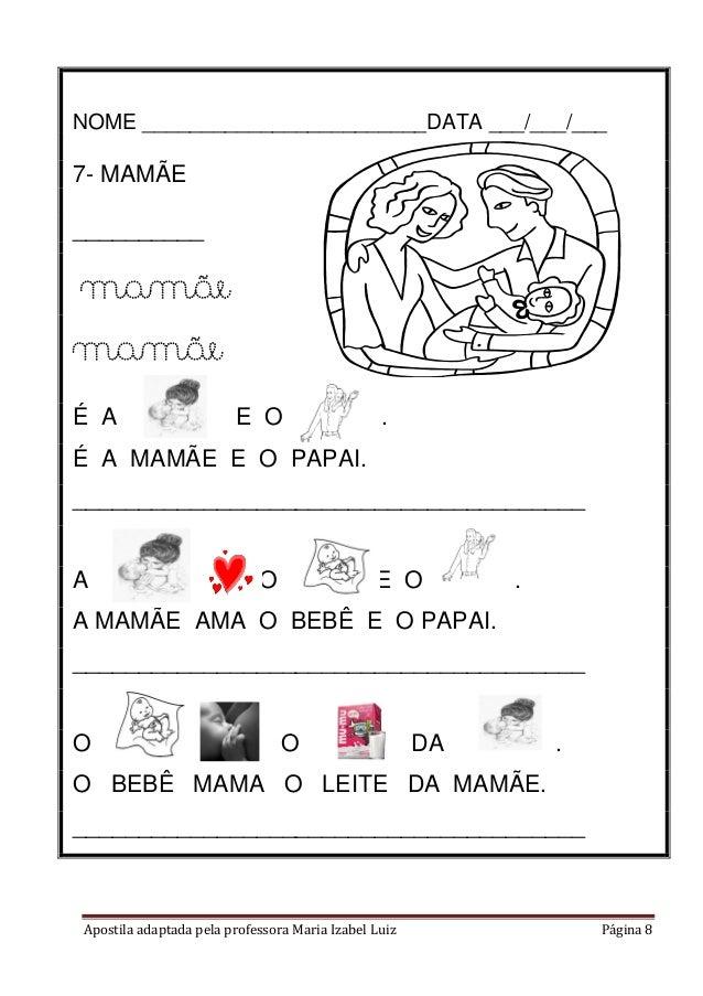 Apostila adaptada pela professora Maria Izabel Luiz Página 8 NOME ________________________DATA ___/___/___ 7- MAMÃE ______...