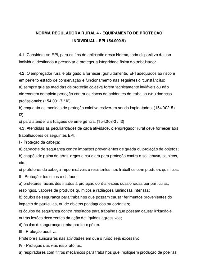 NORMA REGULADORA RURAL 4 - EQUIPAMENTO DE PROTEÇÃO INDIVIDUAL - EPI 154.000-9)  4.1. Considera-se EPI, para os fins de apl...