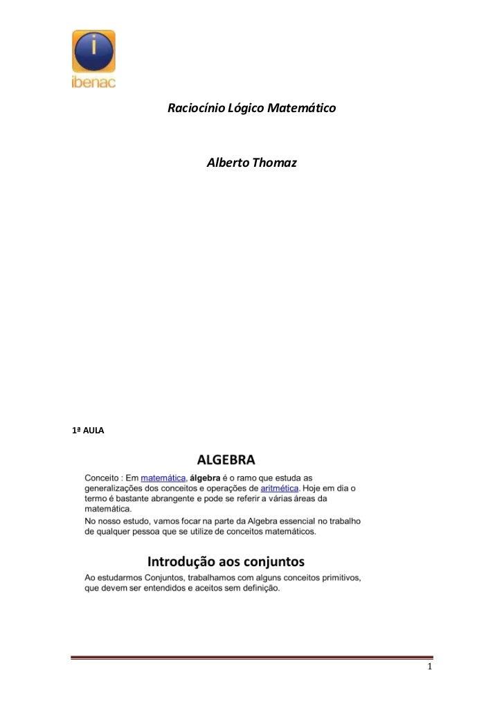 Raciocínio Lógico Matemático                Alberto Thomaz1ª AULA                                         1