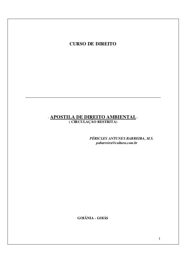 1 CURSO DE DIREITO - APOSTILA DE DIREITO AMBIENTAL - ( CIRCULAÇÃO RESTRITA) PÉRICLES ANTUNES BARREIRA, M.S. pabarreira@cul...