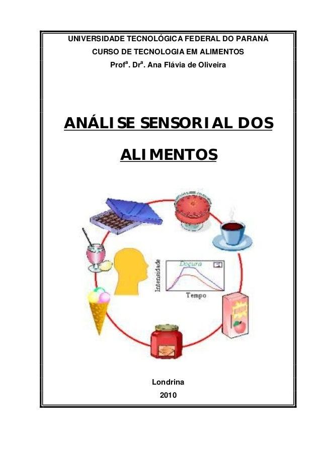 UNIVERSIDADE TECNOLÓGICA FEDERAL DO PARANÁ CURSO DE TECNOLOGIA EM ALIMENTOS Profa . Dra . Ana Flávia de Oliveira ANÁLISE S...