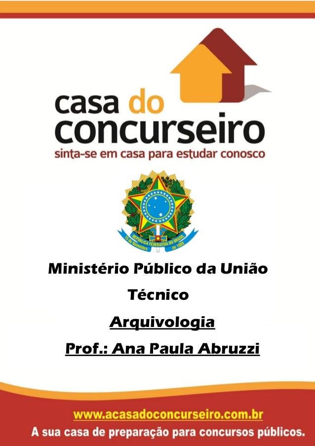 Ministério Público da União Técnico Arquivologia Prof.: Ana Paula Abruzzi