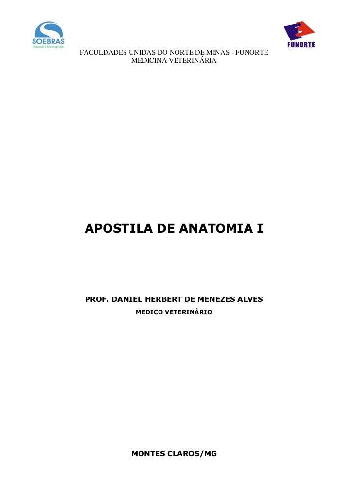 FACULDADES UNIDAS DO NORTE DE MINAS - FUNORTE           MEDICINA VETERINÁRIA APOSTILA DE ANATOMIA I PROF. DANIEL HERBERT D...