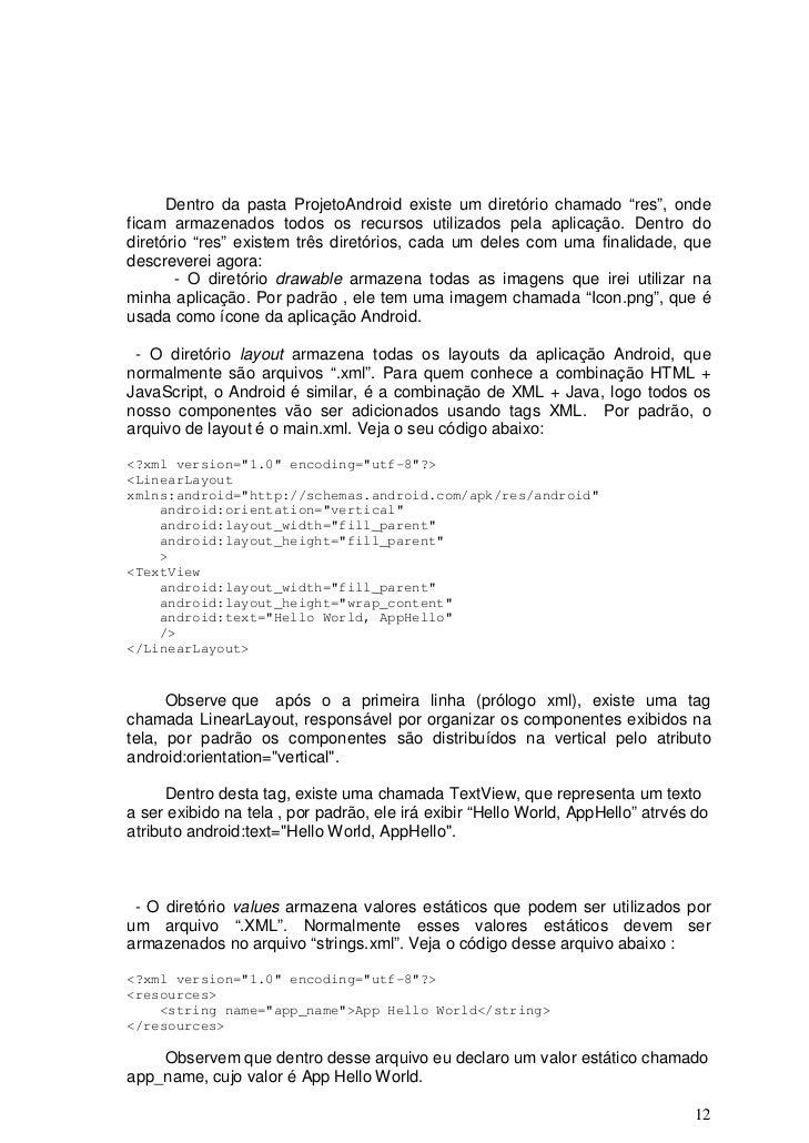 """Dentro da pasta ProjetoAndroid existe um diretório chamado """"res"""", ondeficam armazenados todos os recursos utilizados pela ..."""