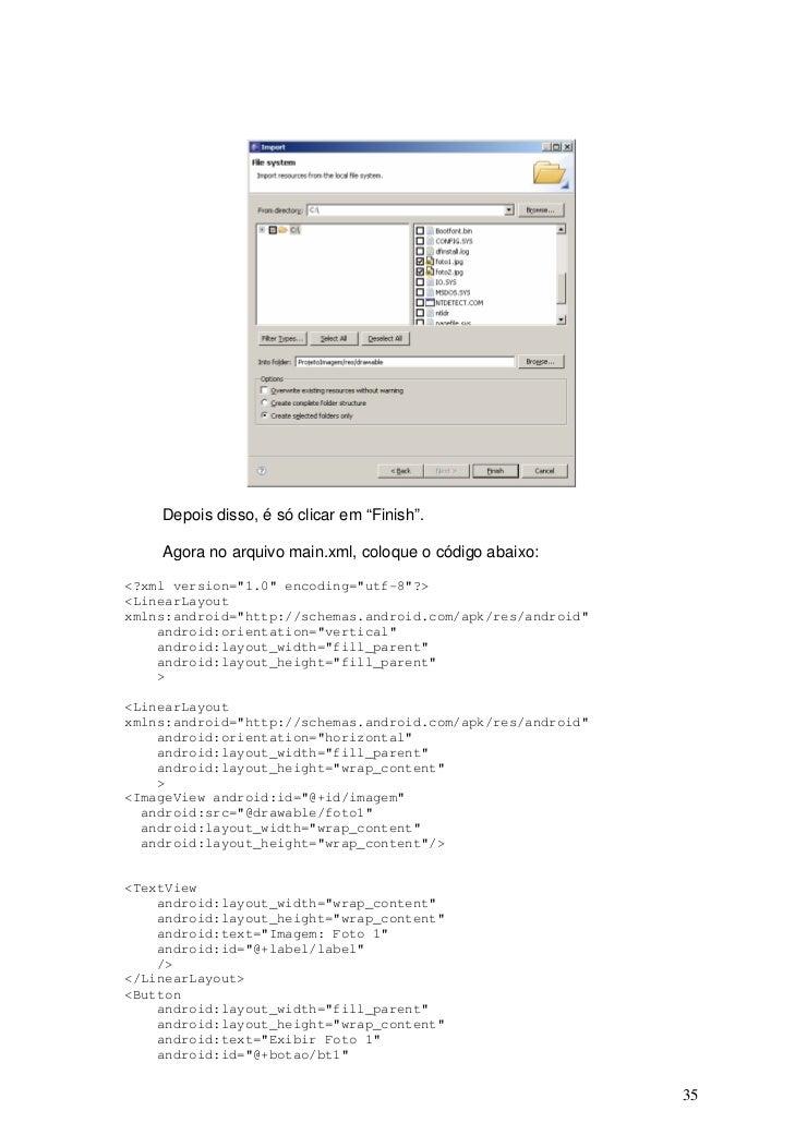 """Depois disso, é só clicar em """"Finish"""".    Agora no arquivo main.xml, coloque o código abaixo:<?xml version=""""1.0"""" encoding=..."""