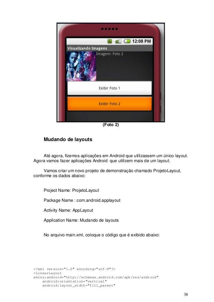 (Foto 2)     Mudando de layouts    Até agora, fizemos aplicações em Android que utilizassem um único layout.Agora vamos fa...