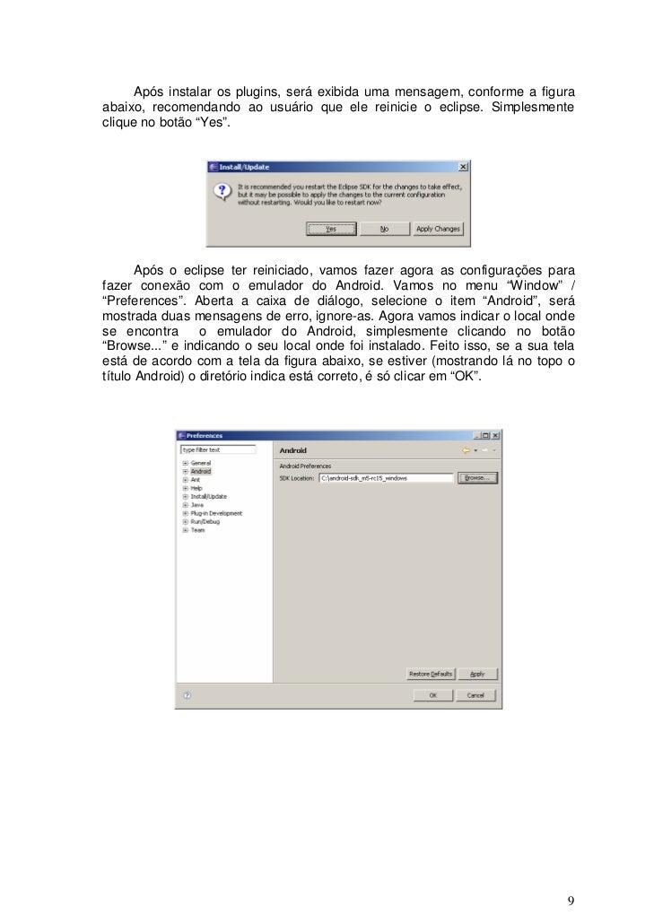 Após instalar os plugins, será exibida uma mensagem, conforme a figuraabaixo, recomendando ao usuário que ele reinicie o e...