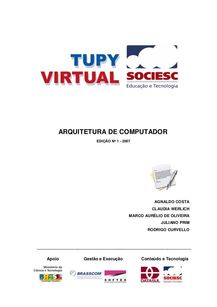 ARQUITETURA DE COMPUTADOR                         EDIÇÃO Nº 1 - 2007                                                    AG...