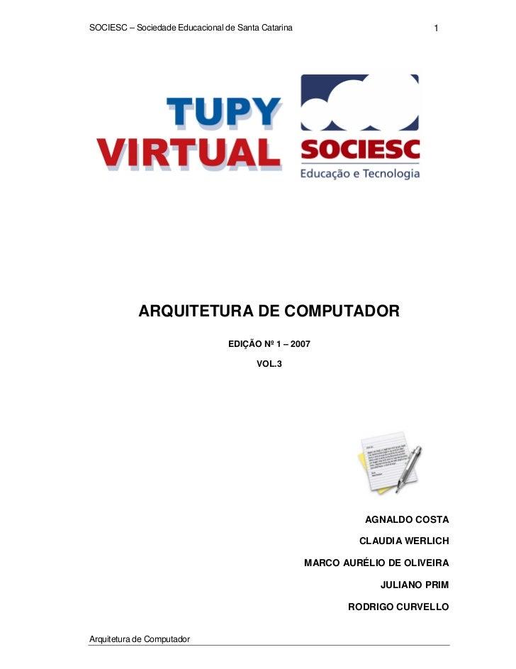 SOCIESC – Sociedade Educacional de Santa Catarina                         1            ARQUITETURA DE COMPUTADOR          ...