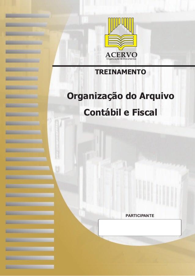 TREINAMENTO ACERVOOrganização de Documentos PARTICIPANTE Organização do Arquivo Contábil e Fiscal