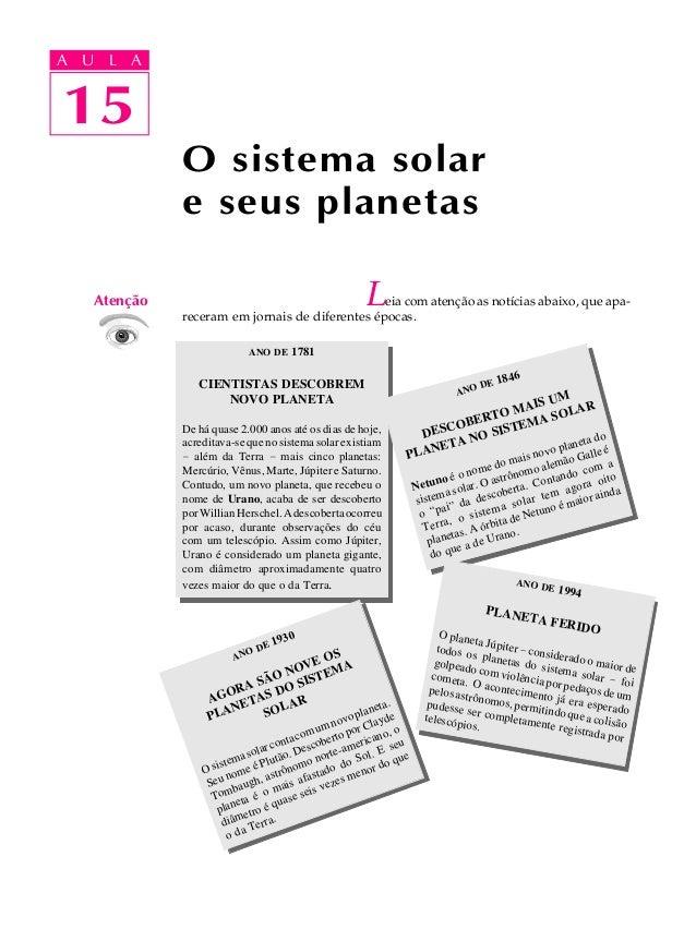 15 A U L A 15 A U L A Leia com atenção as notícias abaixo, que apa- receram em jornais de diferentes épocas. O sistema sol...