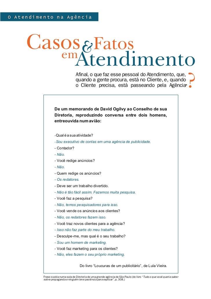 O Atendimento na Agência     Casos&Fatos        em          Atendimento                    ?                              ...