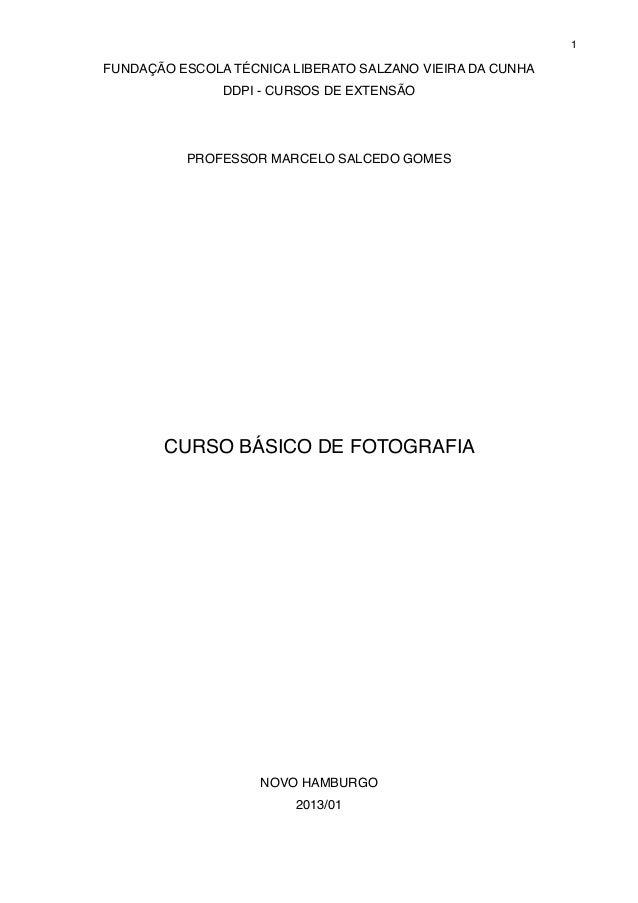 FUNDAÇÃO ESCOLA TÉCNICA LIBERATO SALZANO VIEIRA DA CUNHADDPI - CURSOS DE EXTENSÃOPROFESSOR MARCELO SALCEDO GOMESCURSO BÁSI...