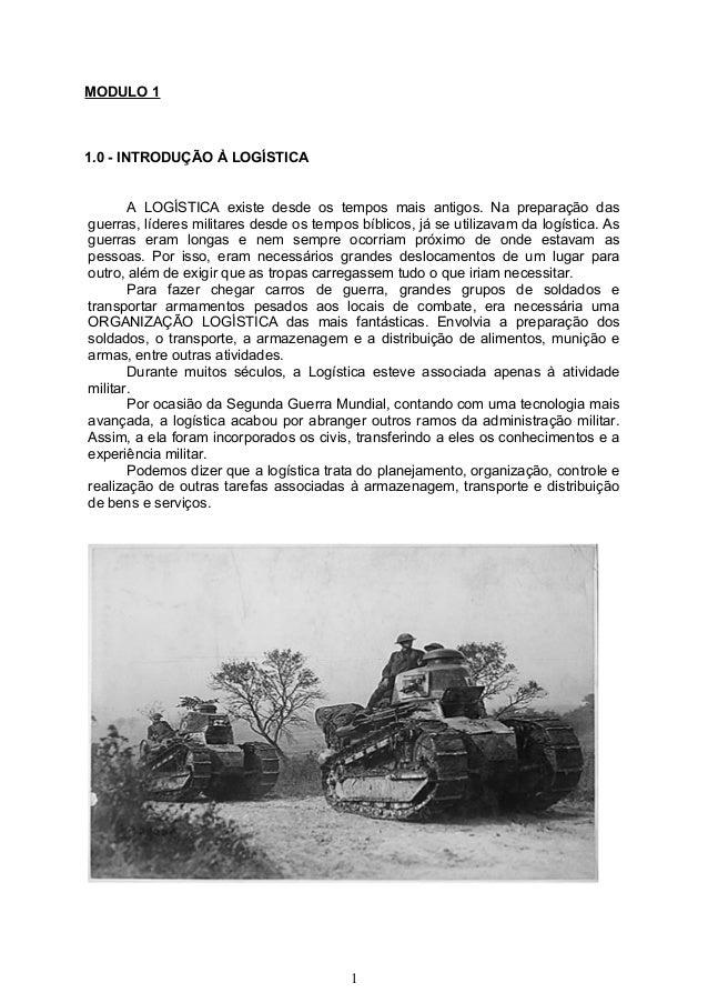 MODULO 11.0 - INTRODUÇÃO À LOGÍSTICA       A LOGÍSTICA existe desde os tempos mais antigos. Na preparação dasguerras, líde...