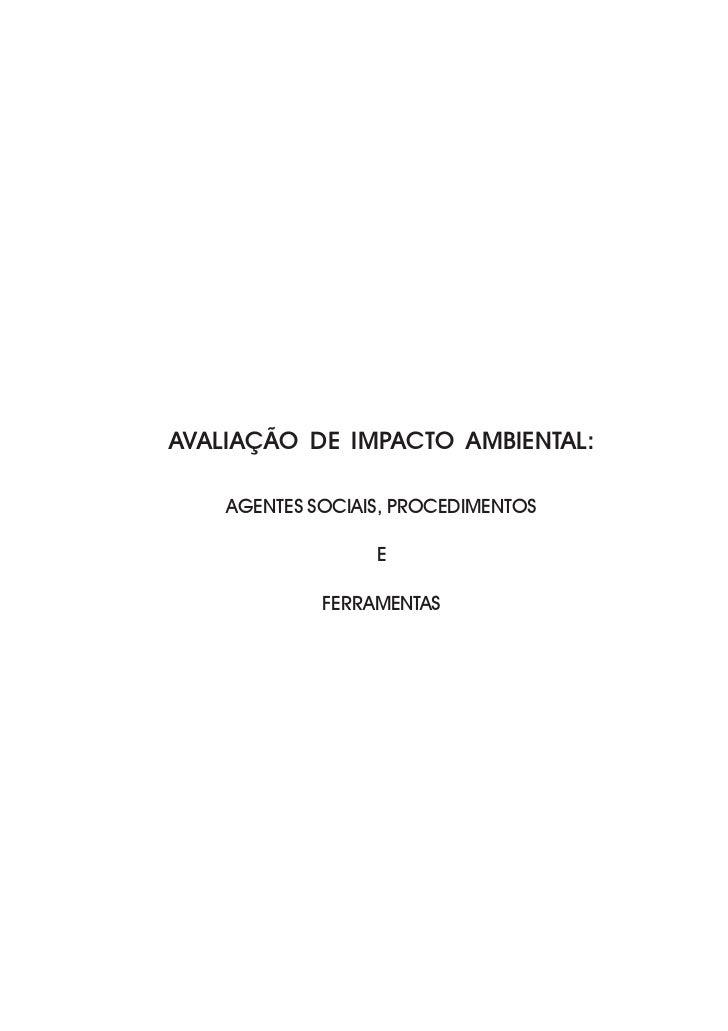 AGENTES SOCIAIS, PROCEDIMENTOS E FERRAMENTASAVALIAÇÃO DE IMPACTO AMBIENTAL:    AGENTES SOCIAIS, PROCEDIMENTOS             ...