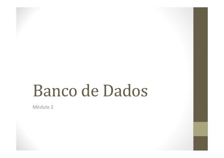 Banco de DadosMódulo 2