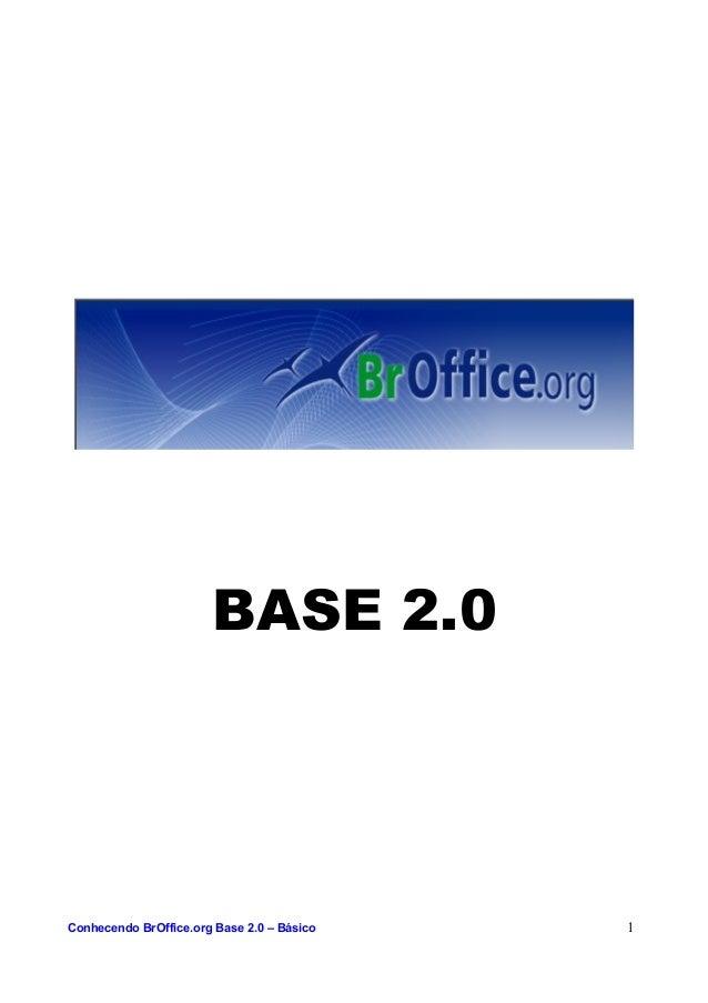 BASE 2.0 Conhecendo BrOffice.org Base 2.0 – Básico 1
