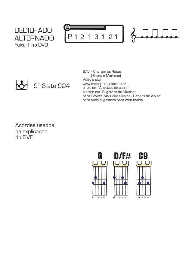 & DEDILHADO  D/F#  ALTERNADO  Faixa 1 no DVD  P 1 2  1  3  1  2 1  G C9  913 até 924  975  - Choram as Rosas  (Bruno e Mar...