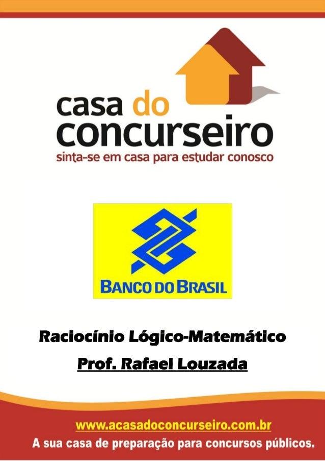 Raciocínio Lógico-Matemático Prof. Rafael Louzada