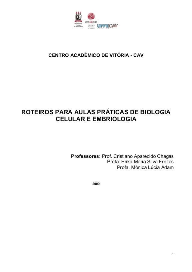 1CENTRO ACADÊMICO DE VITÓRIA - CAVROTEIROS PARA AULAS PRÁTICAS DE BIOLOGIACELULAR E EMBRIOLOGIAProfessores: Prof. Cristian...