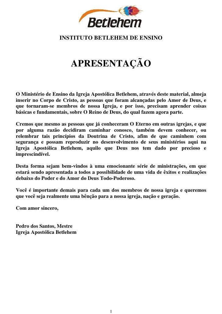 INSTITUTO BETLEHEM DE ENSINO                        APRESENTAÇÃOO Ministério de Ensino da Igreja Apostólica Betlehem, atra...