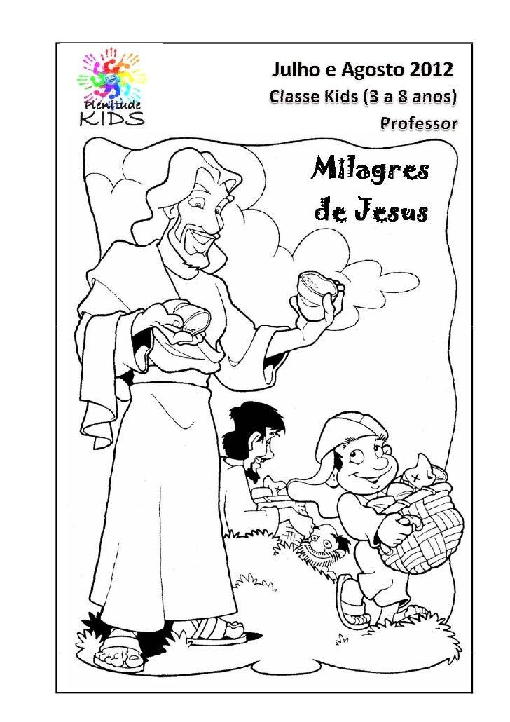 Julho e Agosto 2012 – Classe Kids (3 a 8 anos)                                                         Tema : Milagres de ...