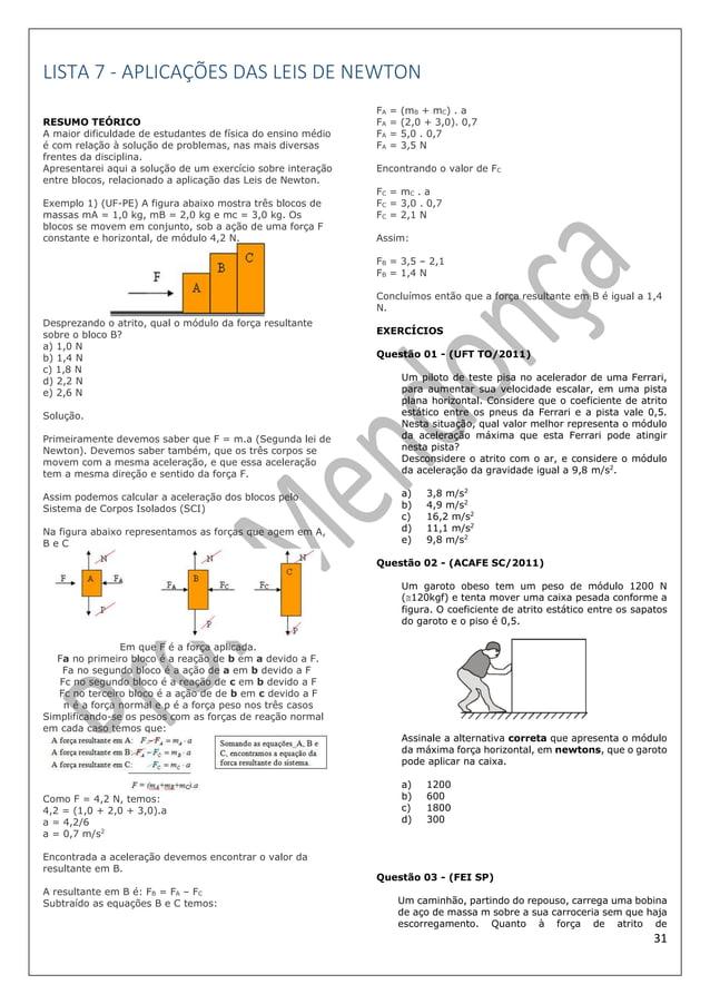 31 LISTA 7 - APLICAÇÕES DAS LEIS DE NEWTON RESUMO TEÓRICO A maior dificuldade de estudantes de física do ensino médio é co...