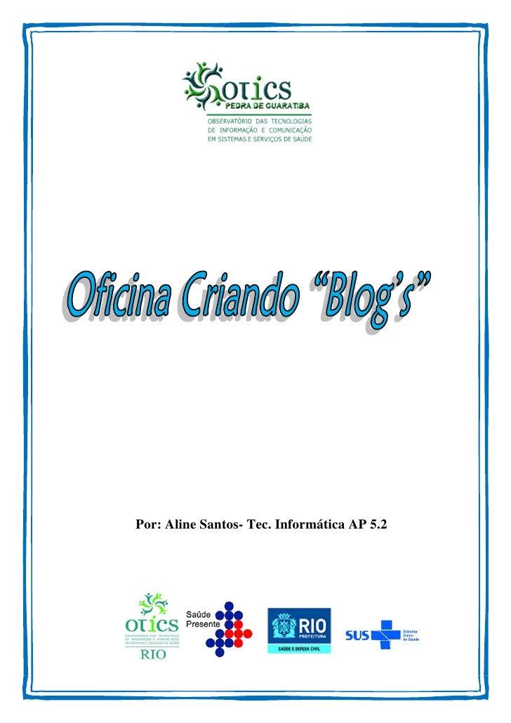 Por: Aline Santos- Tec. Informática AP 5.2