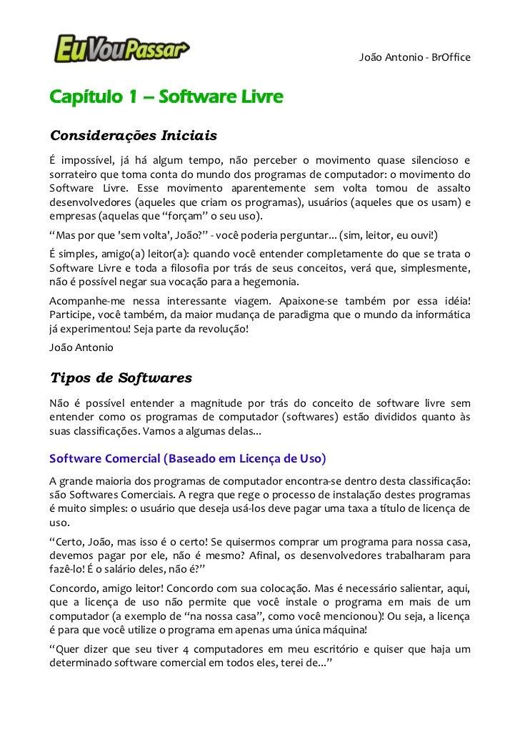 João Antonio - BrOfficeCapítulo 1 – Software LivreConsiderações IniciaisÉ impossível, já há algum tempo, não perceber o mo...