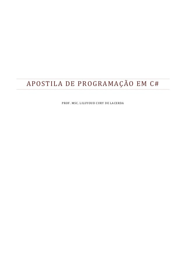 APOSTILA DE PROGRAMAÇÃO EM C# PROF. MSC. LILUYOUD CURY DE LACERDA