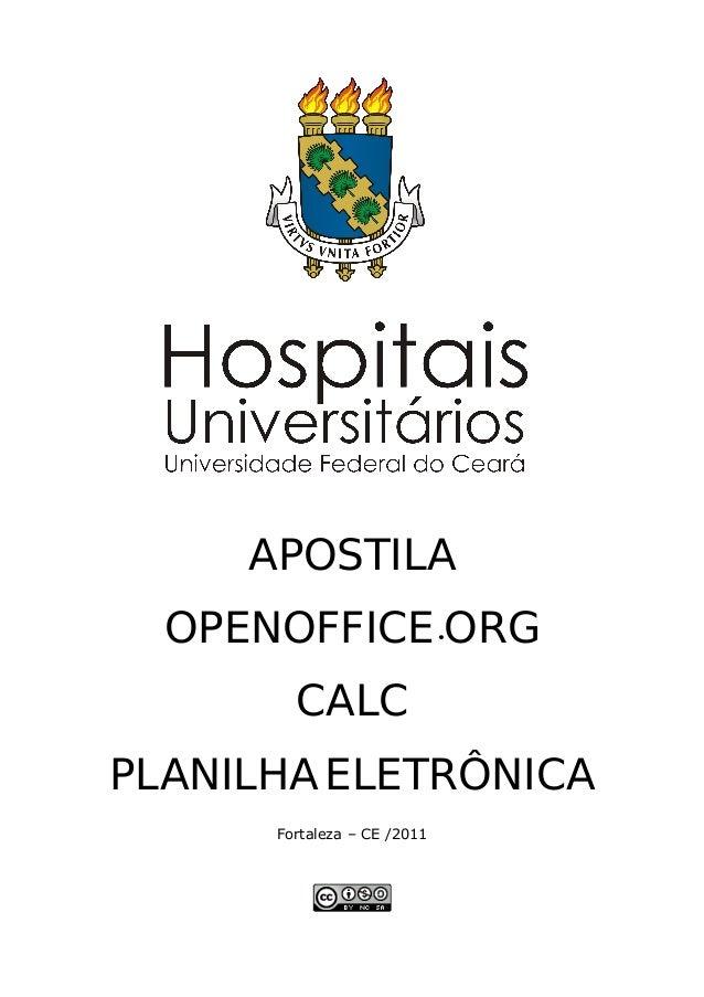 APOSTILA  OPENOFFICE.ORG  CALC  PLANILHA ELETRÔNICA  Fortaleza – CE /2011