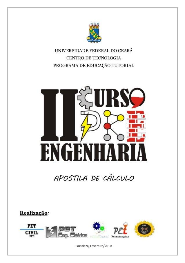 Fortaleza, Fevereiro/2010  UNIVERSIDADE FEDERAL DO CEARÁ  CENTRO DE TECNOLOGIA  PROGRAMA DE EDUCAÇÃO TUTORIAL  APOSTILA DE...